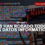 URGENTE: Nos han robado todos los datos informáticos