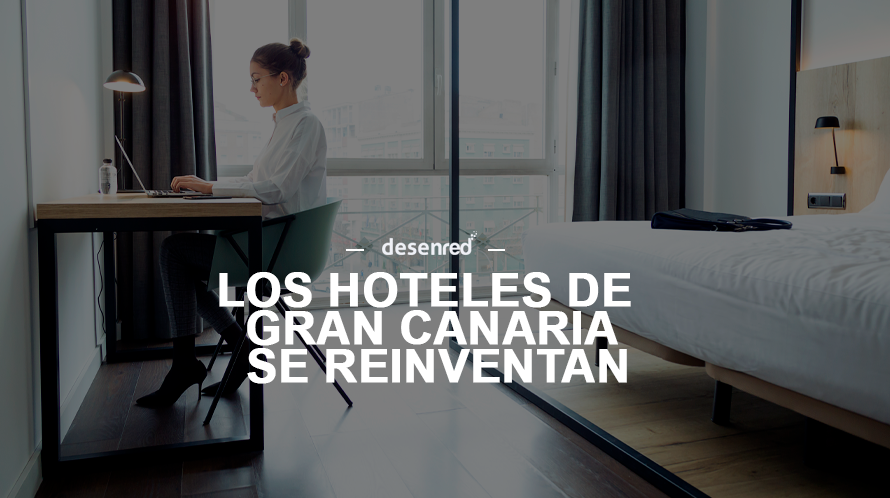 Los Hoteles de Gran Canaria se reinventan y apuestan por los nómadas digitales