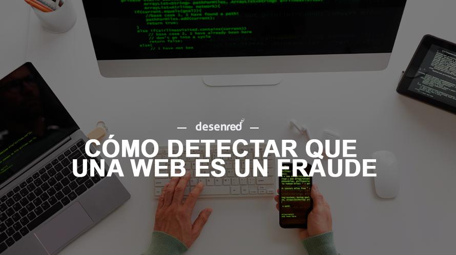 Cómo detectar que una web es un fraude
