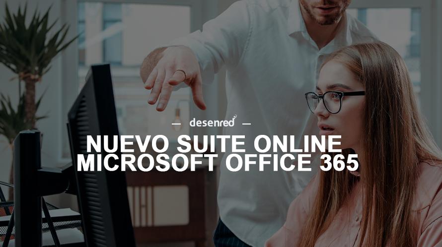 ¿Conoces el Nuevo Suite Online Microsoft Office 365?