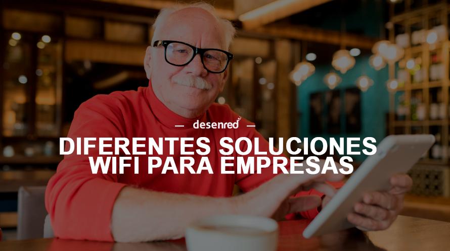 Diferentes soluciones en Wifi para Empresas